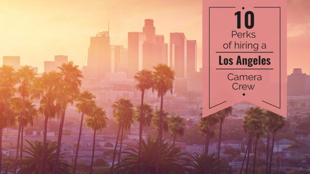 Los Angeles Camera Crew