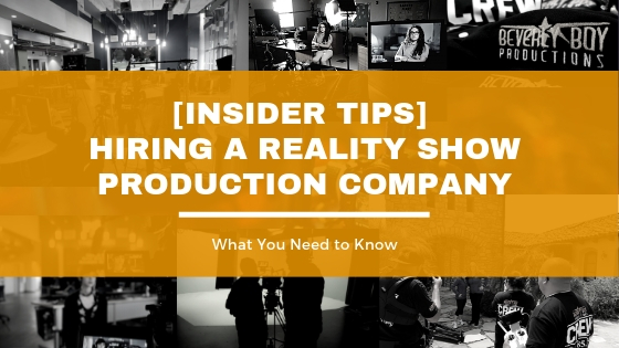 Insider Tips on Hiring a Reality Show Production Company