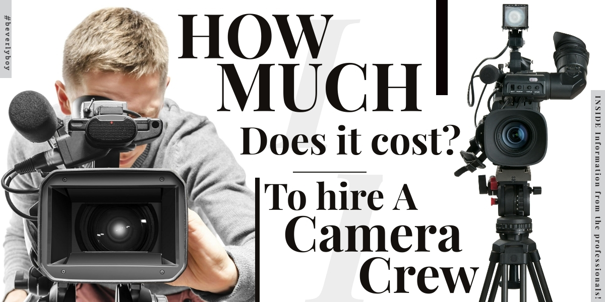 How much does a camera crew cost?