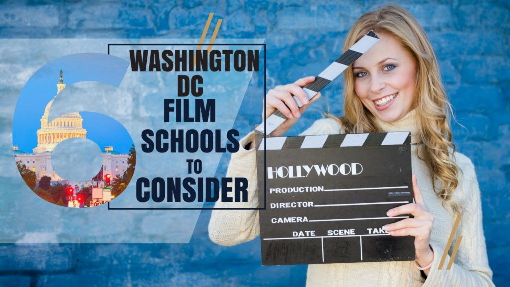 Top 6 Washington DC Film Schools