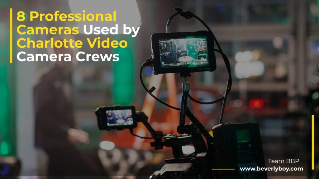 Charlotte Video Camera Crews
