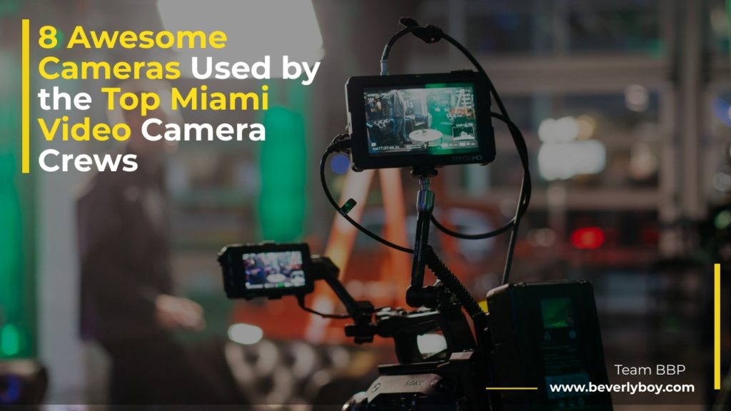 Miami Video Camera Crews