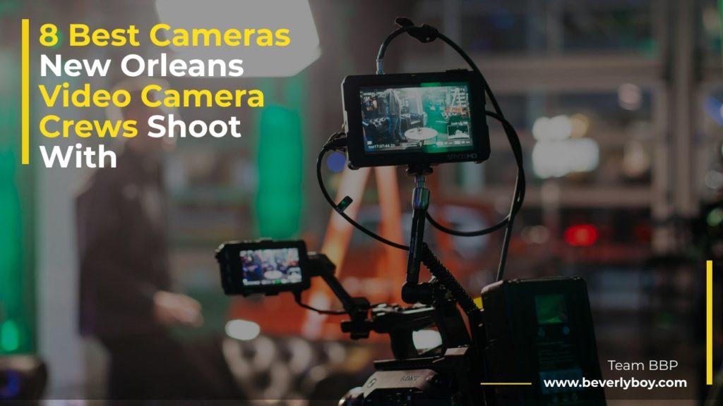 New Orleans Video Camera Crews