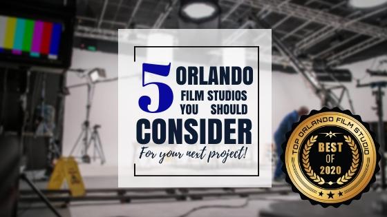 Top 5 Orlando film studios