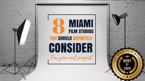 Top 8 Miami Film Studios