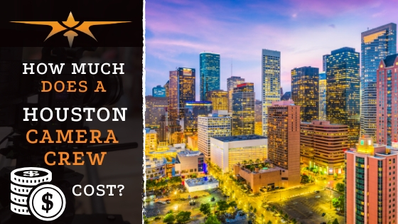 Houston Camera Crew Cost