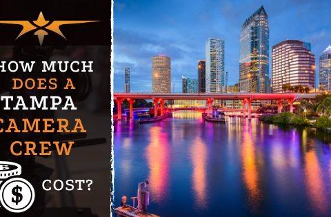 Tampa Camera Crew Cost