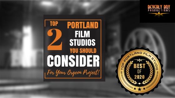 Top 2 Portland Film Studios