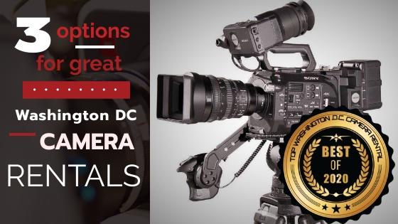 Top 3 Washington DC Camera Rentals