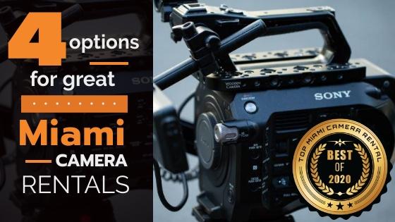 Top 4 Miami Camera Rentals