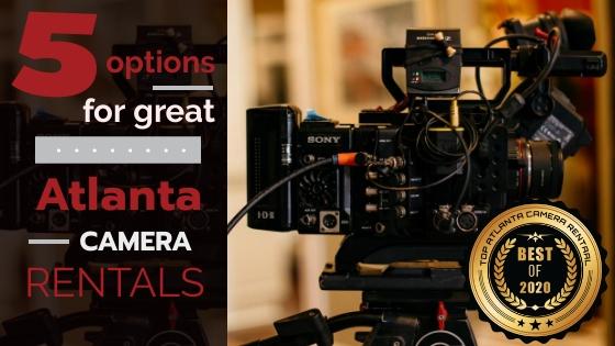 Top 5 Atlanta Camera Rentals