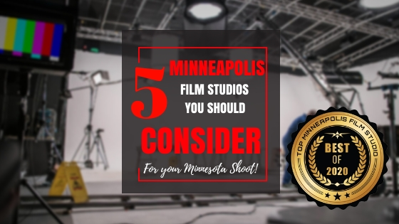 Top 5 Minneapolis Film Studios