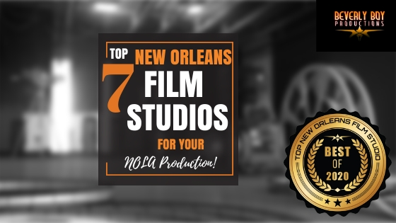 Top 7 New Orleans Film Studios