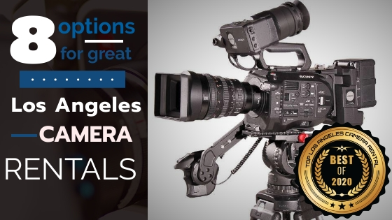 Top 8 Los Angeles Camera Rentals