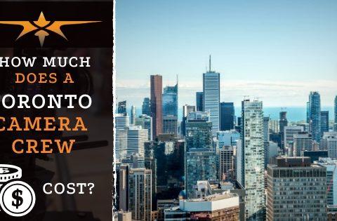 Toronto Camera Crew Cost