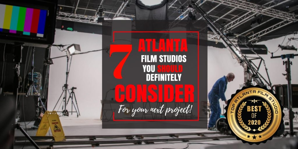 Top 7 Atlanta film studios