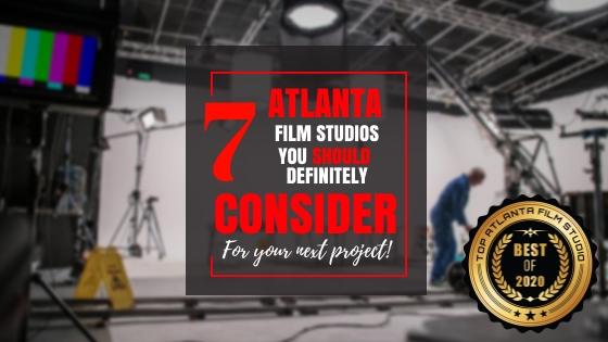 Top 7 Atlanta film studios