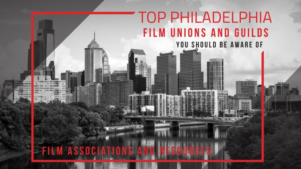 Philadelphia Film Unions and Guilds