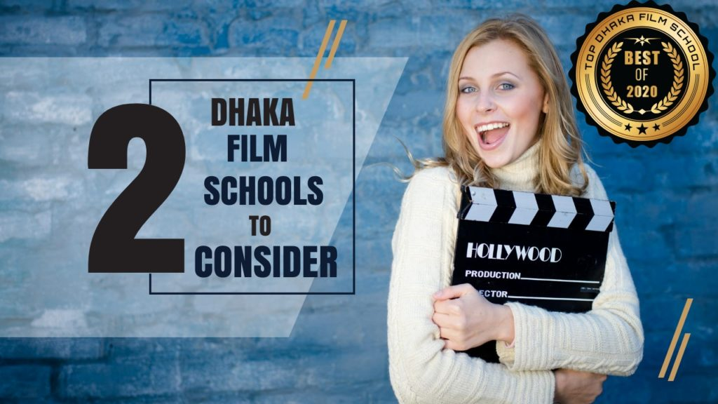 Top 2 Dhaka Film Schools