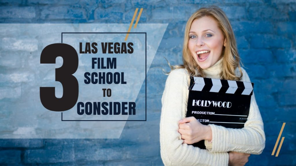 Top 3 Las Vegas Film Schools