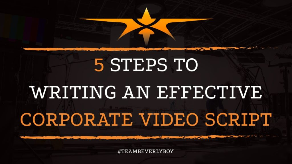 5 Steps to Writing an Effective Corporate Video Script