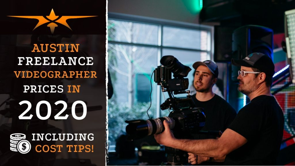 Austin Freelance Videographer Prices in 2020