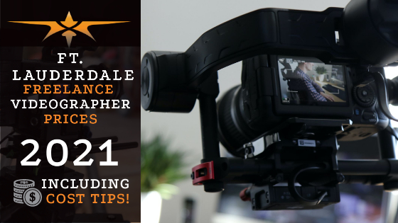 Ft. Lauderdale Freelance Videographer Prices in 2021