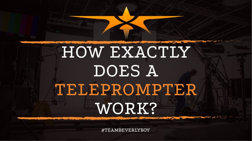 How Exactly Does a Teleprompter Work