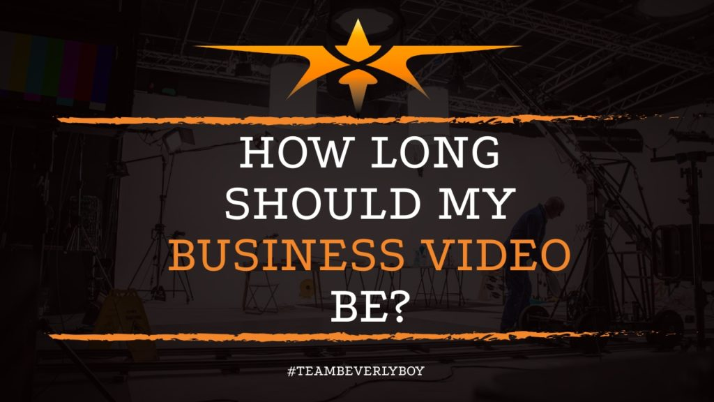 How Long Should My Business Video Be