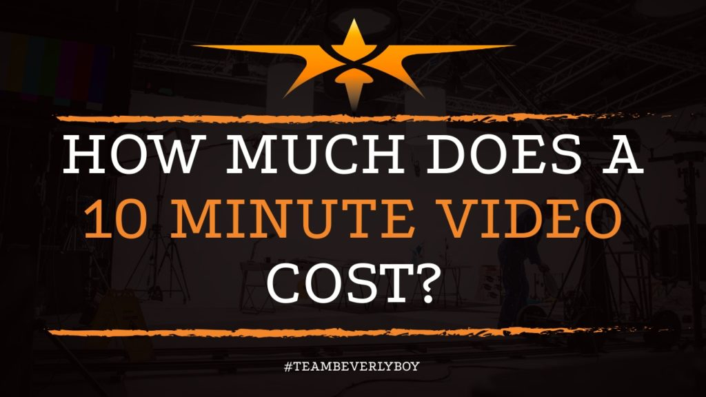 How Much Does a 10 Minute Video Cost