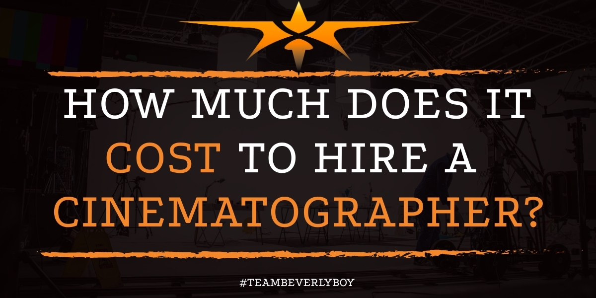 How Much Does it Cost to Hire a Cinematographer