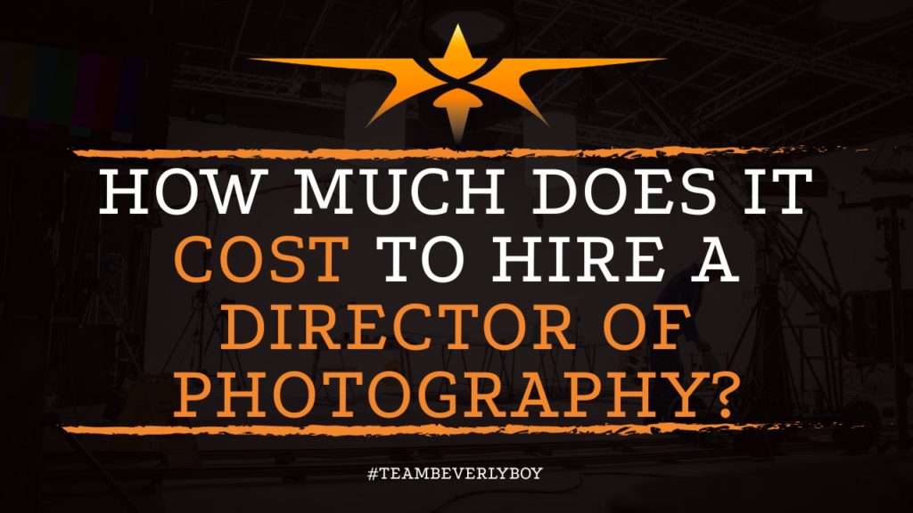 How Much Does it Cost to Hire a Director of Photography