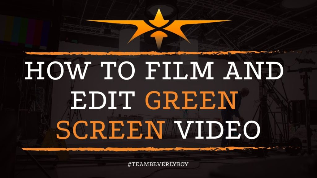 How to Film and Edit Green Screen Video