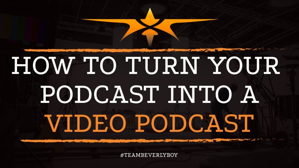 How to Turn Your Podcast into a Video Podcast