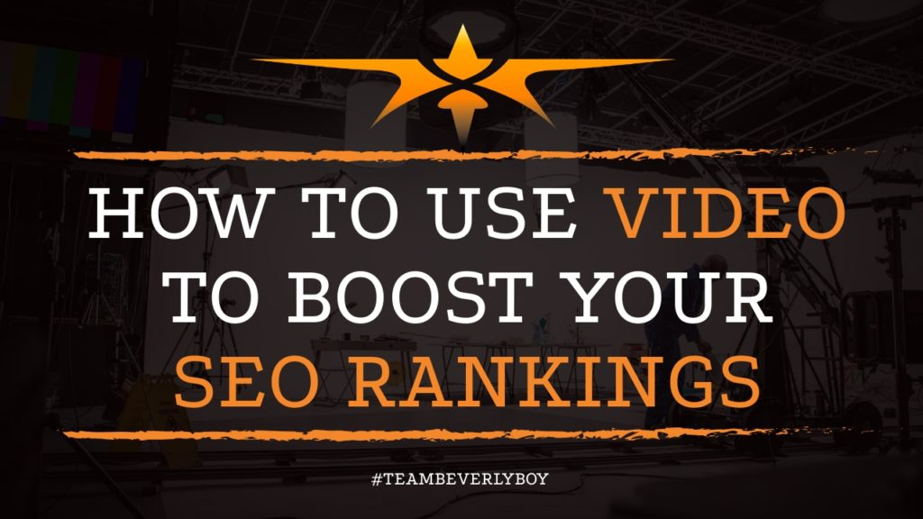How to Use Video to Boost Your SEO Rankings