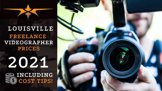 Louisville Freelance Videographer Prices in 2021