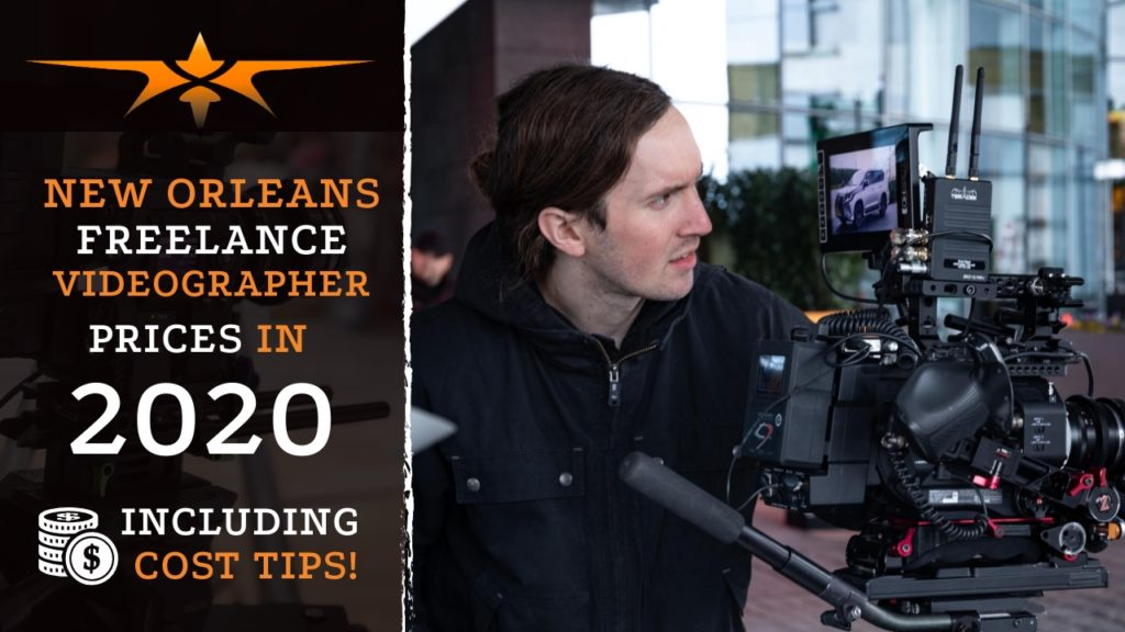 New Orleans Freelance Videographer Prices in 2020