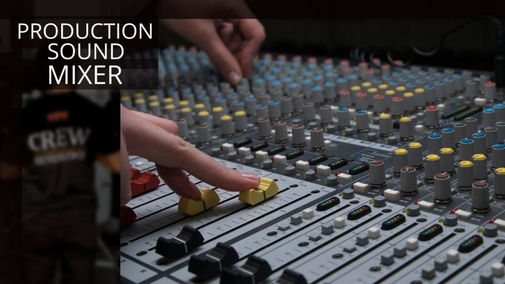Production Sound Mixer