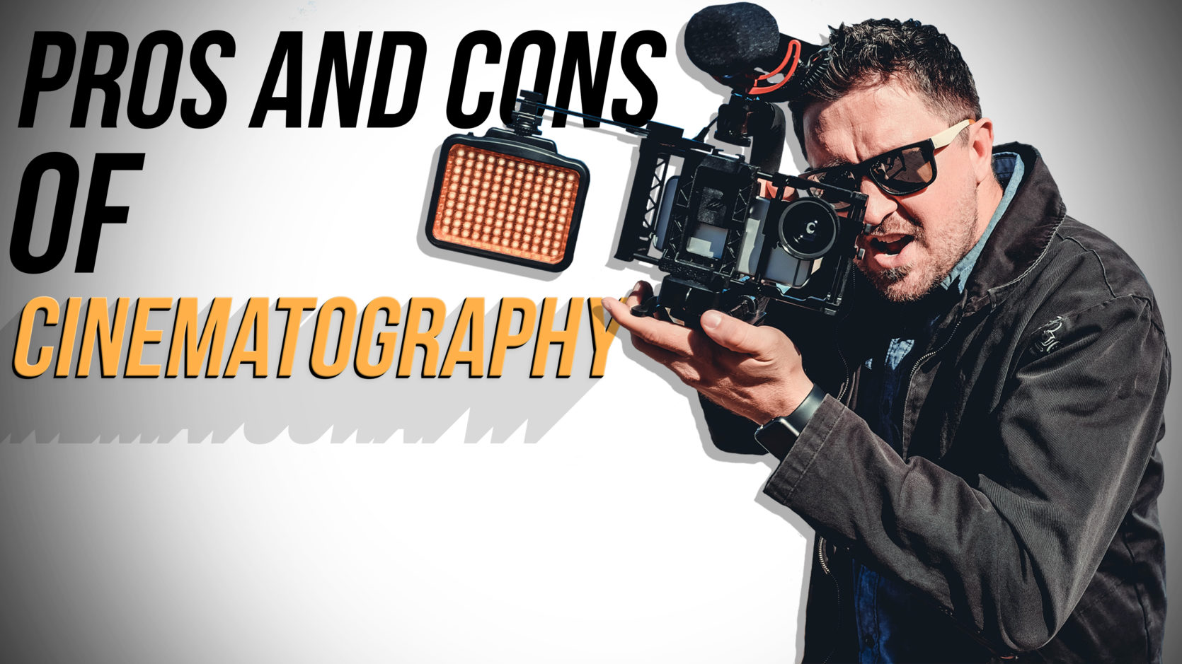 Pros and Cons of Cinematography