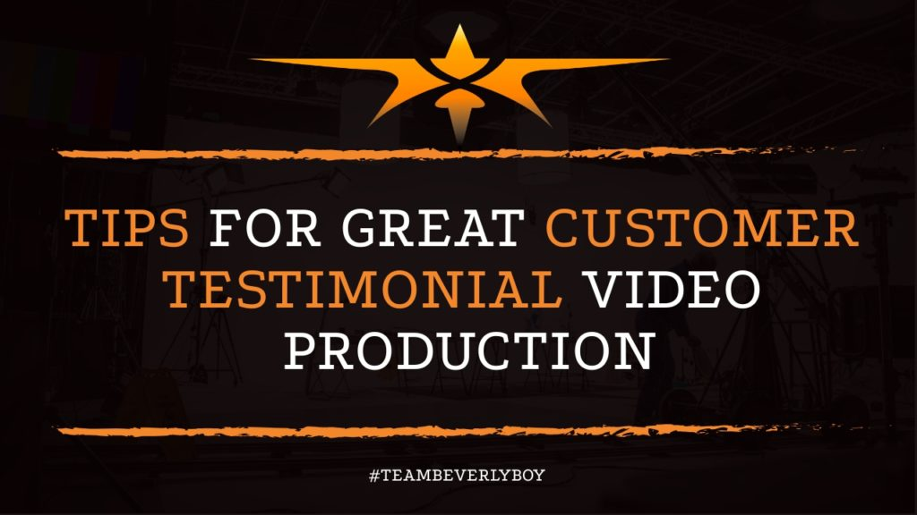 Tips for Great Customer Testimonial Video Production