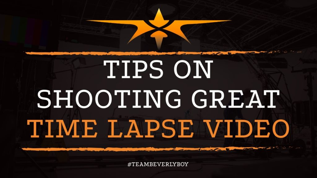 Tips on Shooting Great Time Lapse Video