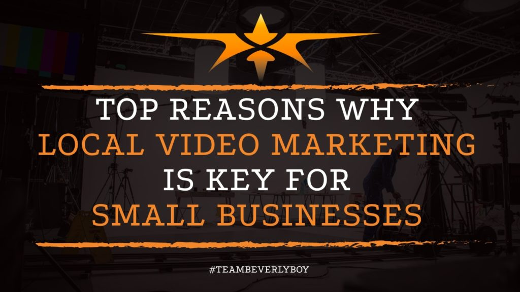 Top Reasons Why Local Video Marketing is Key for Small Businesses