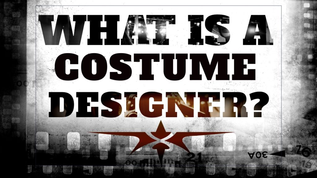 What Is A Costume Designer What Role Do They Have On The Film Set