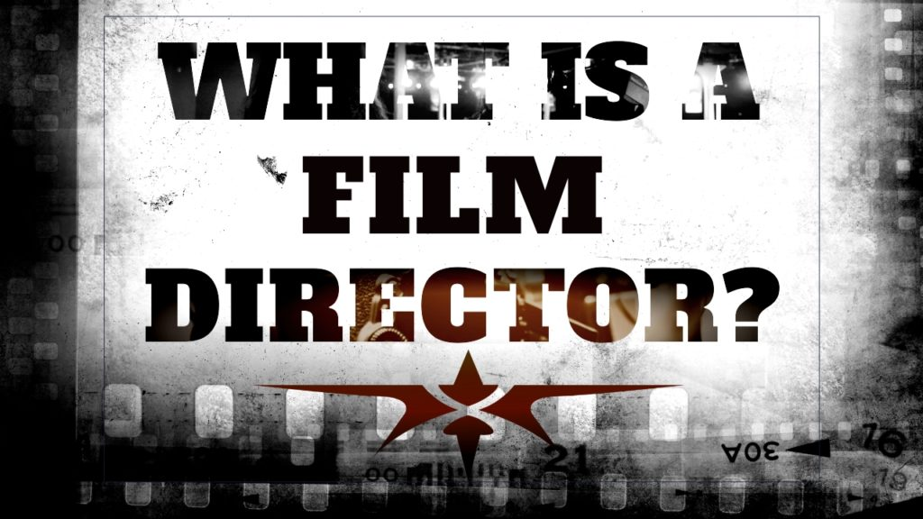 What is a Film Director