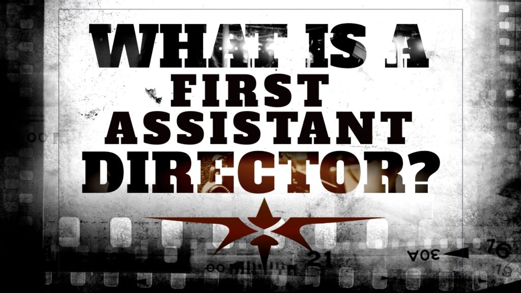 What is a First Assistant Director
