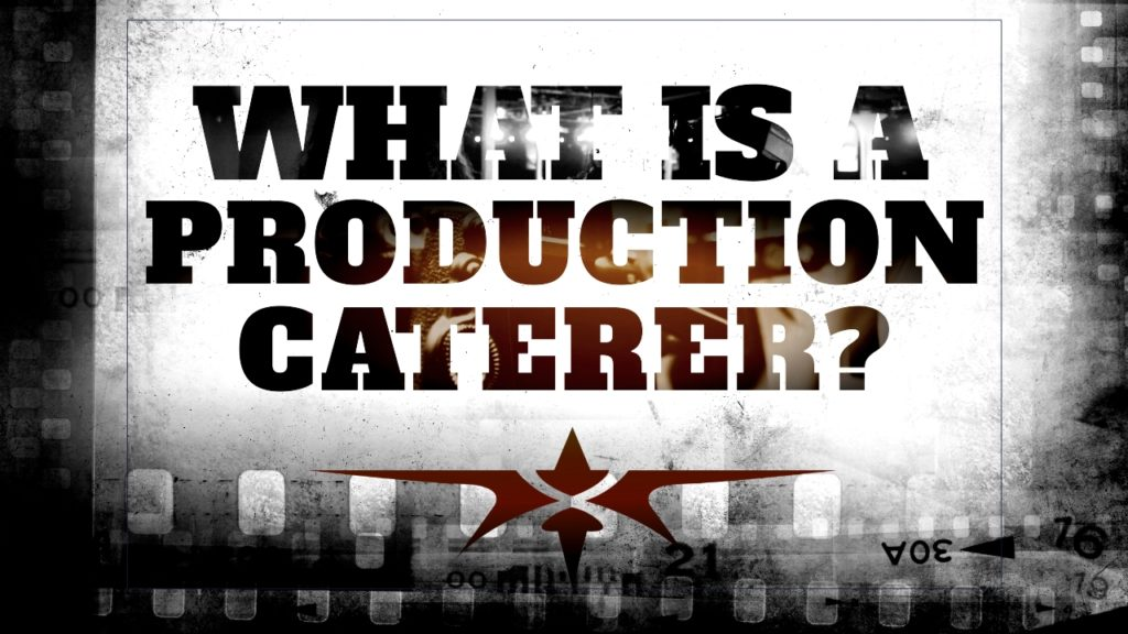 What is a Production Caterer