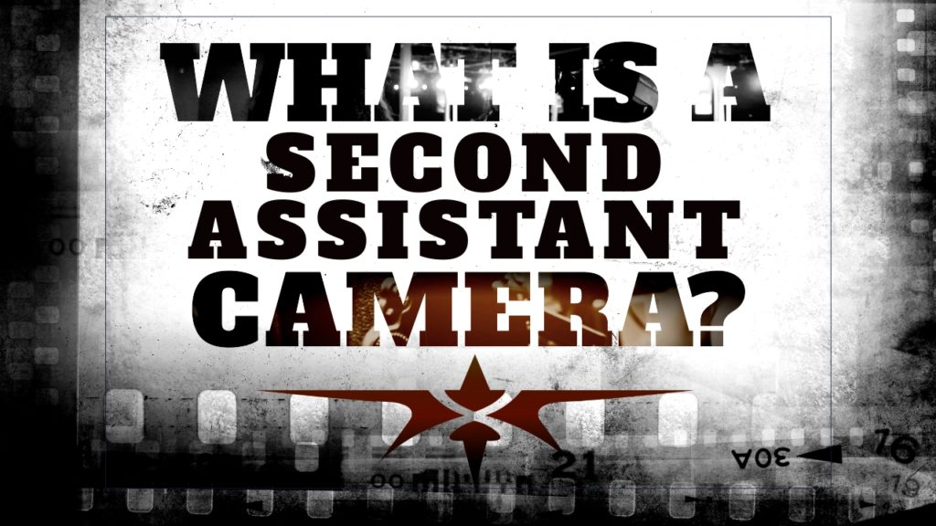 What is a Second Assistant Camera