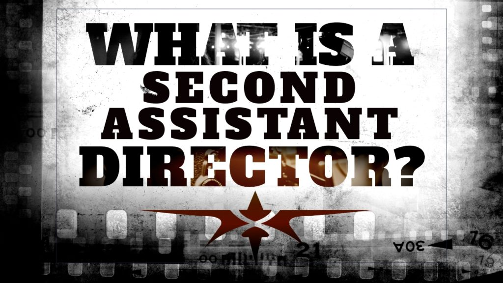 What is a Second Assistant Director
