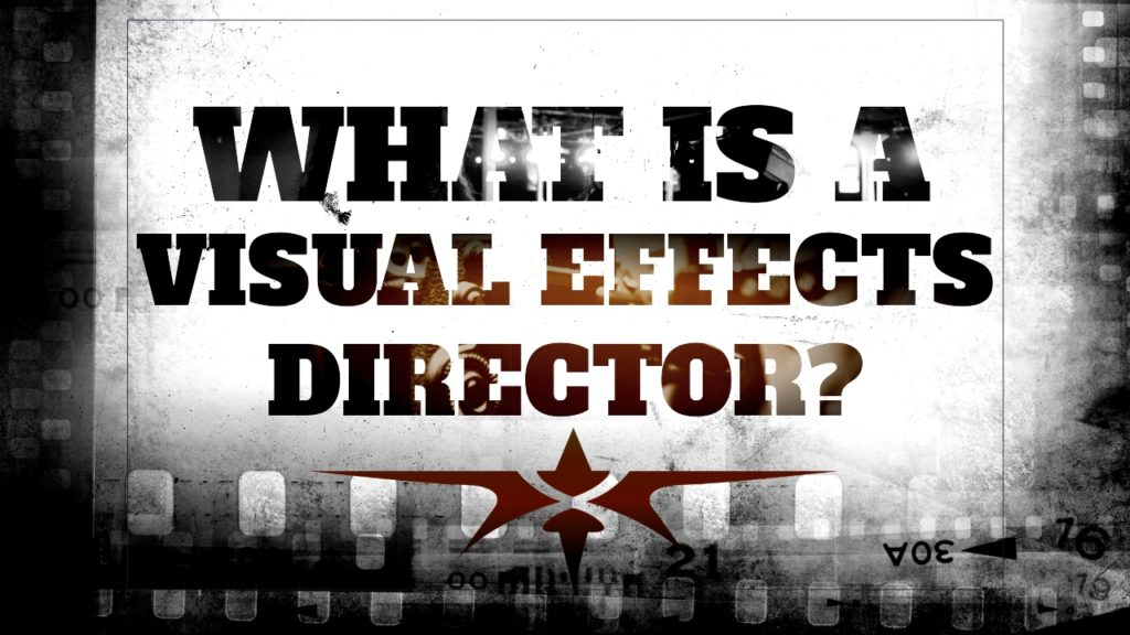 What is a Visual Effects Director
