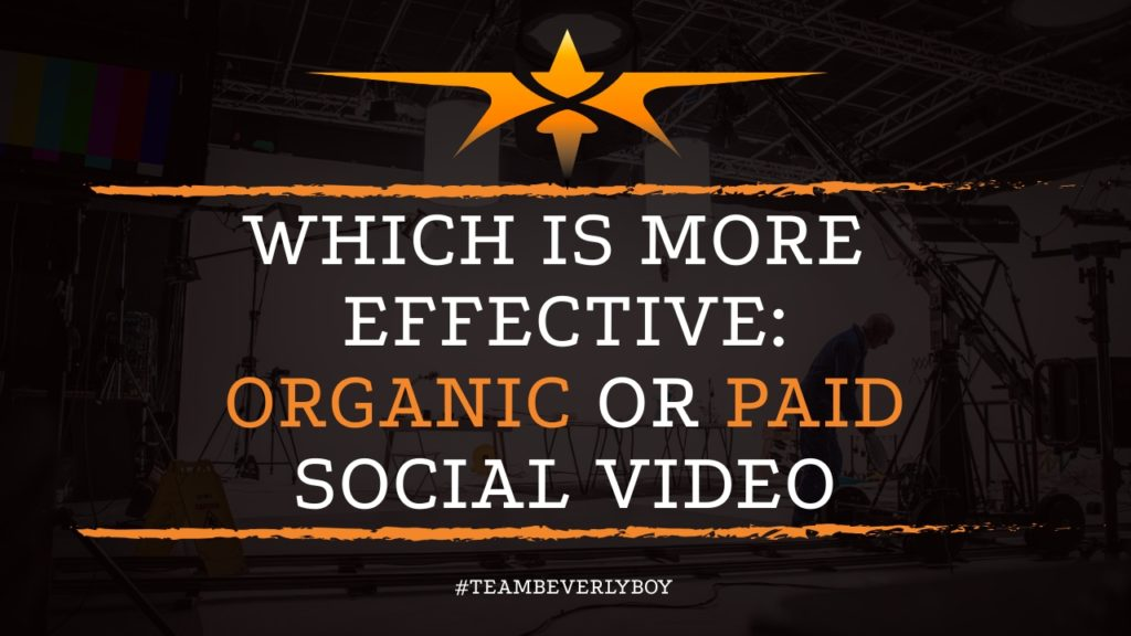 Which is More Effective, Organic or Paid Social Video